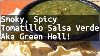 Recipe Smoky, Spicy Tomatillo Salsa Verde Aka Green Hell