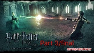 Harry Potter and the Deathly Hallows part 2 gameplay part 3/final