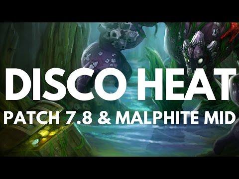 DISCO HEAT - PATCH 7.8 & MALPHITE MID