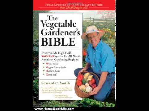 Home Book Review: The Vegetable Gardeners Bible, 2nd Edition by Edward C. Smith