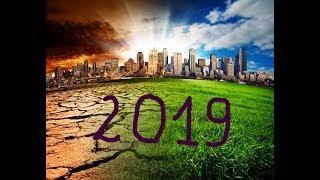 przepowiednie  na rok 2019 - rok bez wojny ,rok szacunku ,pokory ,zmian klimatu .rekordów.