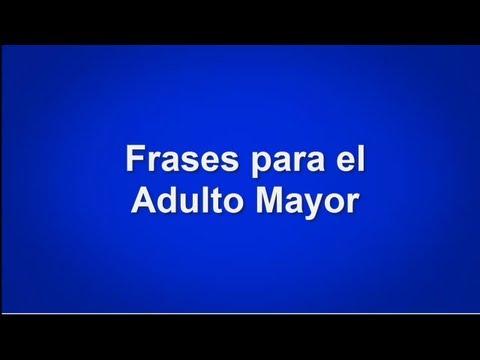 Frases Para El Adulto Mayor