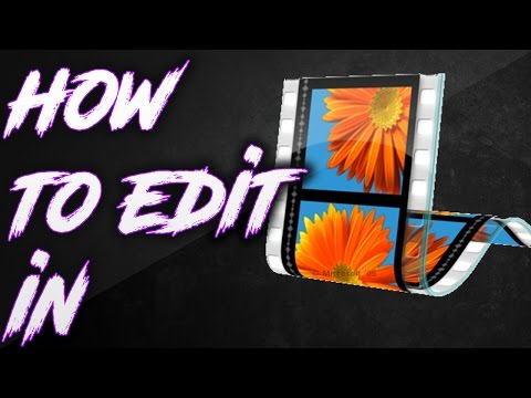 How To Edit In Windows Movie Maker 2017