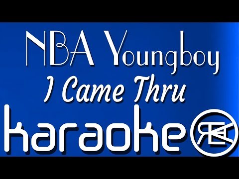 NBA Youngboy – I Came Thru | Instrumental Karaoke Lyrics