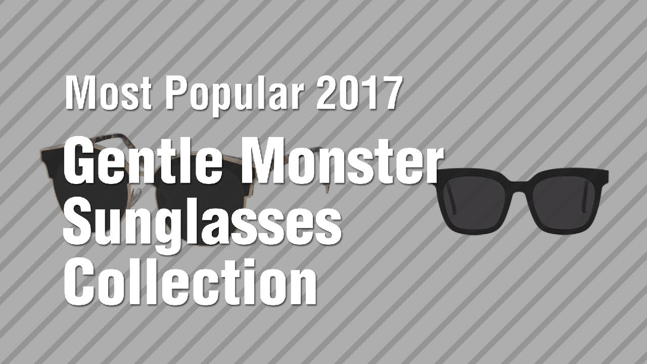 83556979580f Gentle Monster Sunglasses Collection    Most Popular 2017 - YouTube