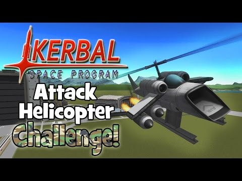 Kerbal Space Program! | Attack Helicopter Challenge!