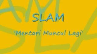 SLAM - Mentari Muncul Lagi ~ LIRIK ~