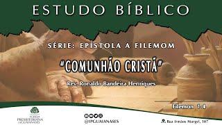 """Estudo Bíblico: """"Epístola a Filemom: comunhão cristã""""(Fm 1-3)"""