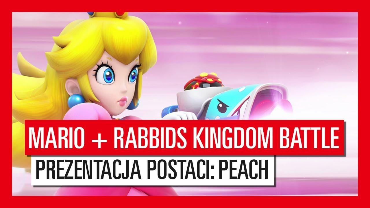 Mario + Rabbids Kingdom Battle – Prezentacja Postaci: Peach