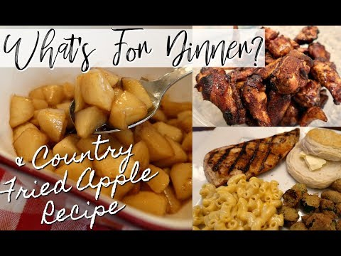 WHAT'S FOR DINNER | + EASY COUNTRY FRIED APPLES | Cook Clean And Repeat 2018