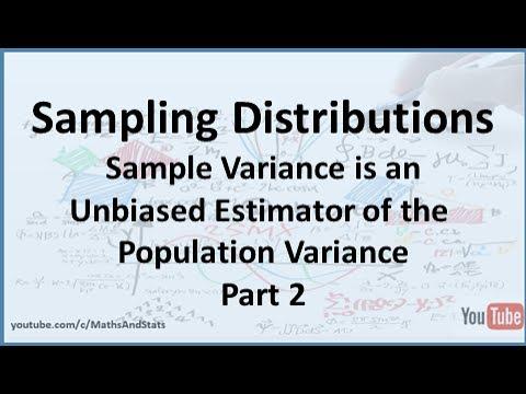 The Sample Variance is an Unbiased Estimator of the Population - sample variance