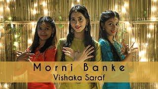 Morni Banke Dance Cover | Guru Randhawa | Vishaka Saraf Choreography