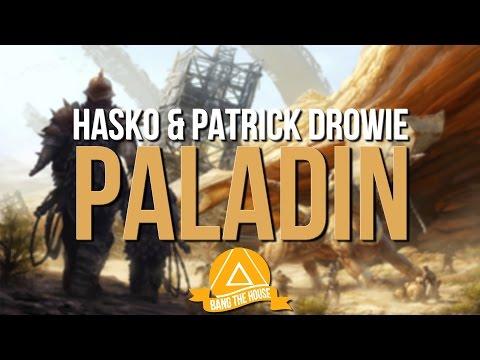 Hasko & Patrick Drowie - Paladin