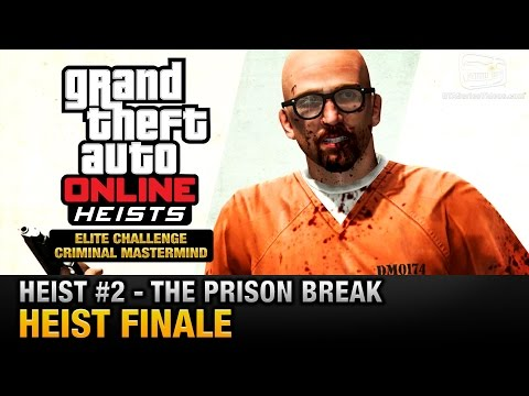 GTA Online Heist #2 - The Prison Break - Heist Finale (Elite Challenge & Criminal Mastermind)