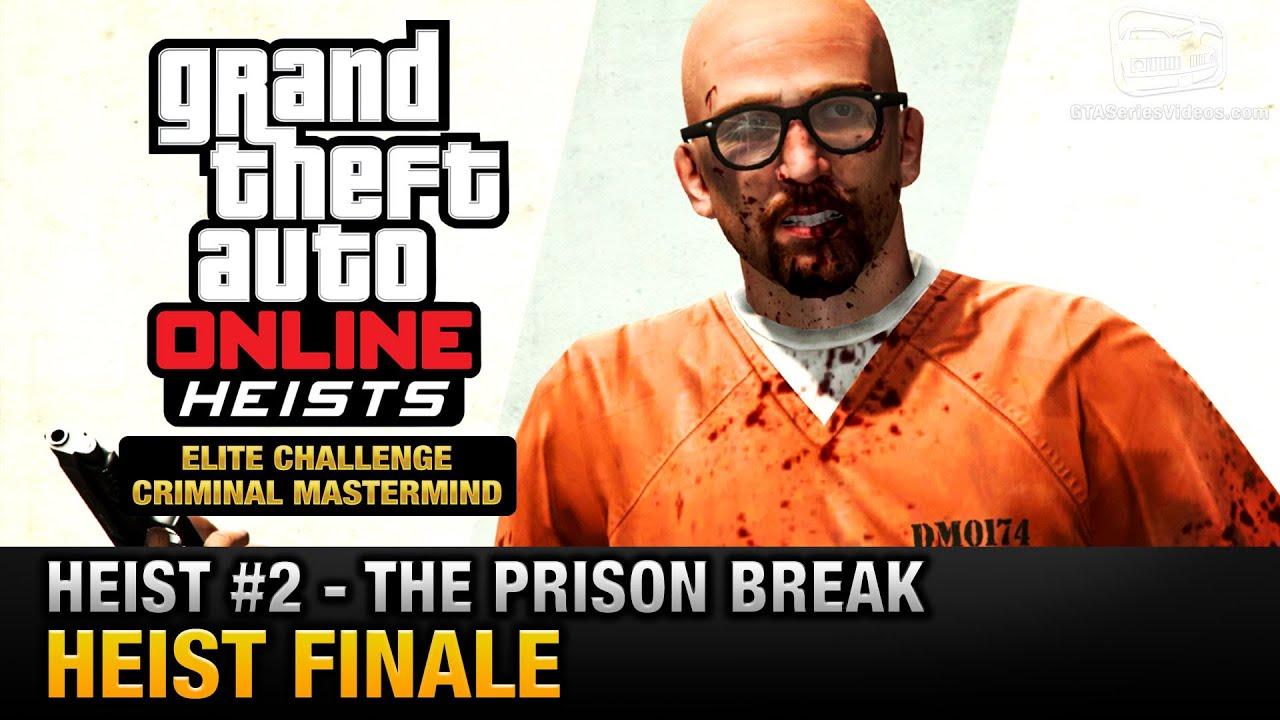 Gta Online Heist 2 The Prison Break Heist Finale Elite Challenge Criminal Mastermind Youtube