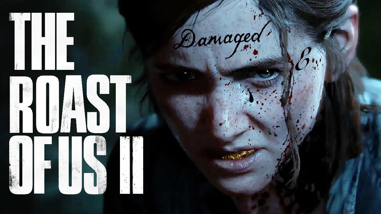The Last Of Us Part II (Gamer Roast)