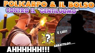 POLICARPO & THE BOLSO CONTRO THE GENTILMAN! FORTNITE ITA