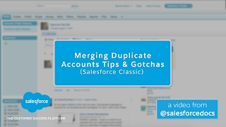 Merging Duplicate Accounts Tİps and Gotchas (Salesforce Classic) | Salesforce