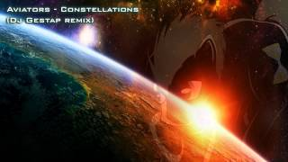 Aviators - Constellations (Dj Gestap trance remix)
