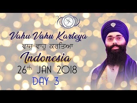 Vahu Vahu Karteya   ਵਾਹੁ ਵਾਹੁ ਕਰਤਿਆ   Jakarta, Indonesia (Day 3)   26.01.2018