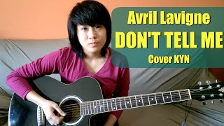Avril Lavigne - Don't Tell Me (acoustic cover KYN) + Lyrics + Chords in the description
