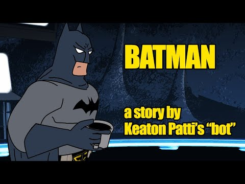BATMAN: A Story by Keaton Patti's Bot