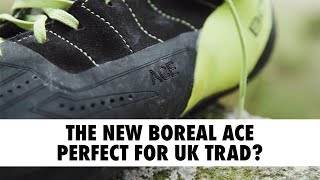 The new Boreal Ace - Perfect for UK Trad