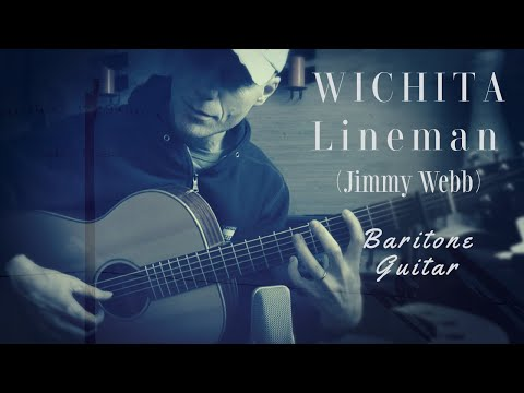 Wichita Lineman on baritone guitar