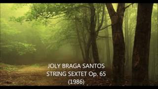 JOLY BRAGA SANTOS - STRING SEXTET OP. 65 (1986)