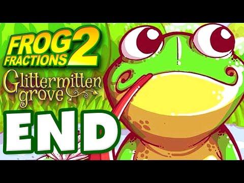 Frog Fractions 2 - Gameplay Walkthrough Part 6 - FROG ENDING! (Glittermitten Grove)