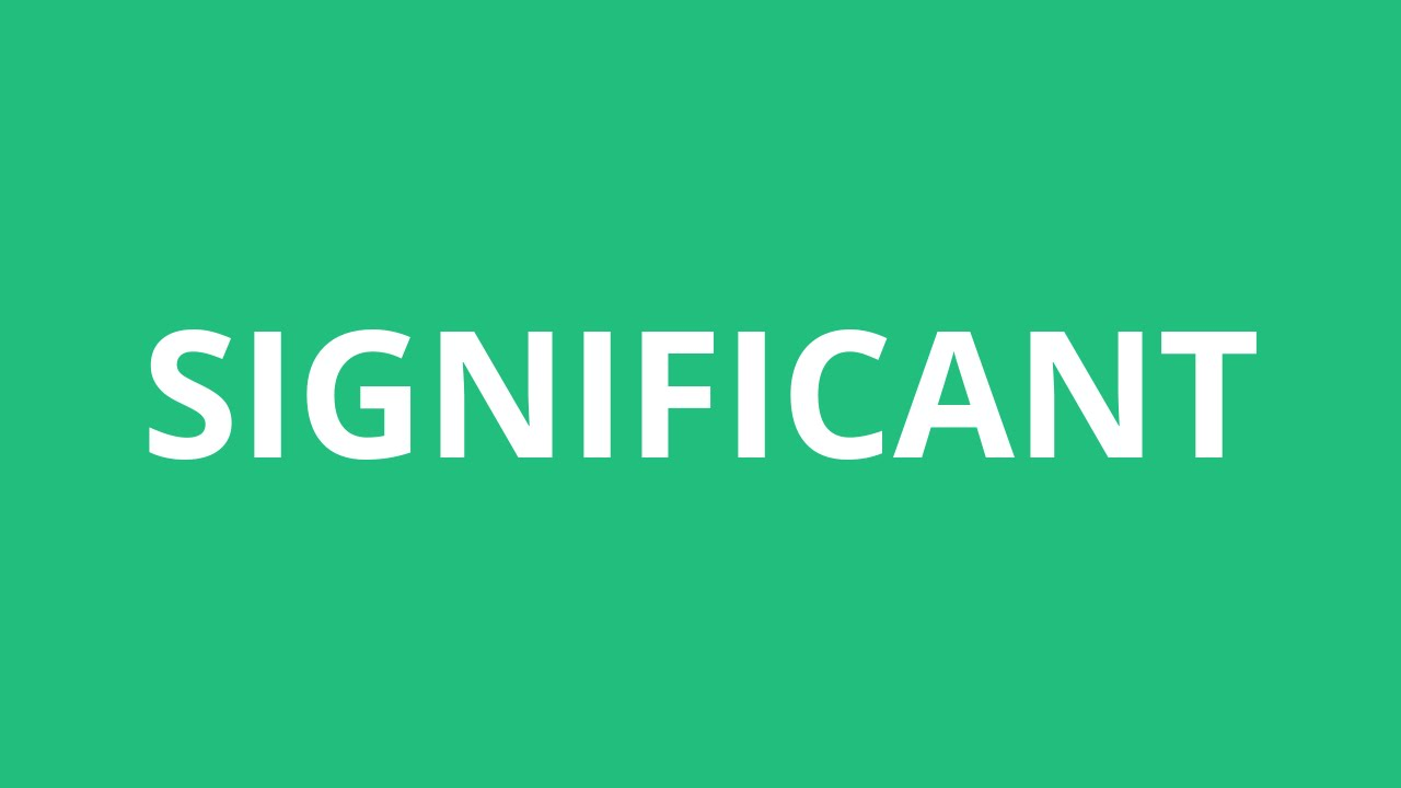 How To Pronounce Significant - Pronunciation Academy