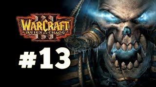 Warcraft 3 Господство Хаоса - Часть 13 - Путь проклятых - Прохождение кампании Нежити