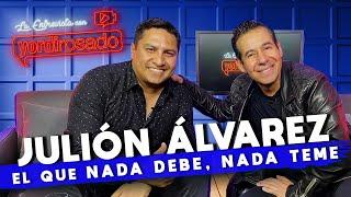 JULIÓN ÁLVAREZ, el que NADA DEBE, NADA TEME | La entrevista con Yordi Rosado