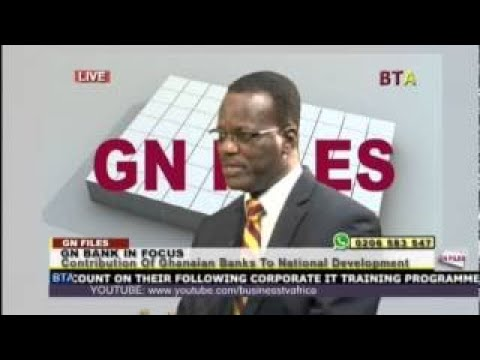 Contribution To Ghanaian Banks To National Development With GN Bank In Focus