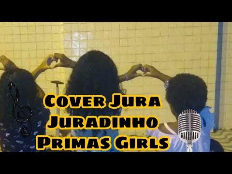 Cover Jura Juradinho, Primas Girls ❤