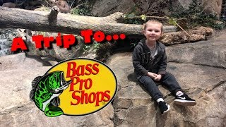 TODDLER VISITS BASS PRO SHOPS, KID TOUR OF BASS PRO! DYLAN SPENDS DAY AT BASS PRO BRIDGEPORT, CT