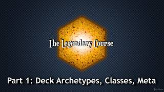 The Legendary Course - Become a Hearthstone Legend! : Intro: Part 1