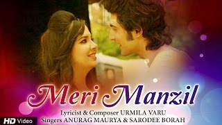 Meri Manzil | Latest Romantic Music Video | Urmila Varu | Sarodee Borah | Anurag Maurya | Red Ribbon