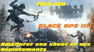 [Tutoriel PS4] COD Black Ops 3 -- Améliorer ses déplacements et son shoot!!