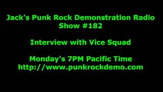 Punk Rock Demonstration Interview with Vice Squad Show #182