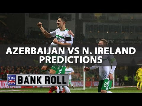 Azerbaijan vs N.Ireland | 10/06/17 | WC Qualifiers EUROPE Predictions