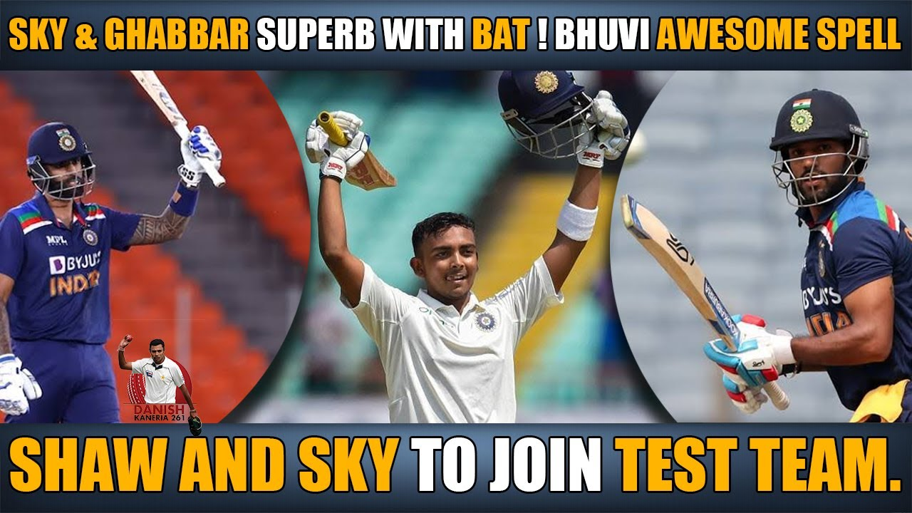 Sky & Ghabbar superb with bat, Bhuvi Awesome Spell   SHAW and Sky To join Test team   Danish Kaneria