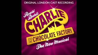 Charlie and the Chocolate Factory - London Cast - Strike That, Reverse It