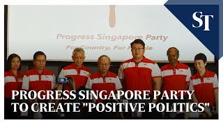 Progress Singapore Party to create