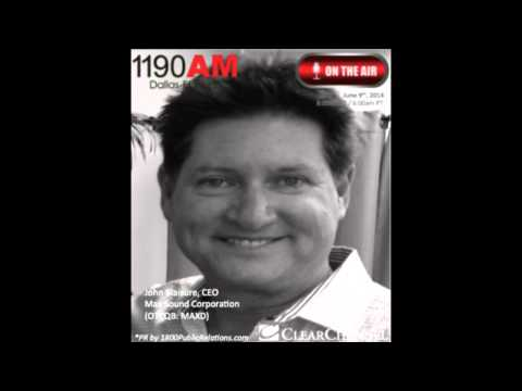 John Blaisure CEO of Max Sound Corp. Interviewed Live on Clear Channel The Traders Network Show