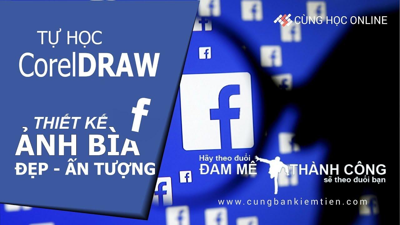 Tutorial CorelDraw: Thiết kế ảnh bìa facebook đep chỉ trong 1 nốt nhạc – Bài 18