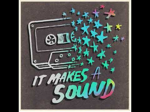 It Makes A Sound - Episode 5: Press Play