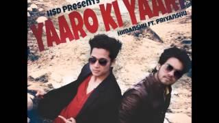 Yaaro ki Yaari | Priyanshu ft. HSD | Feel Love| Latest Friendship song 2017