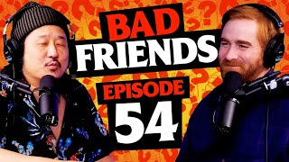 Is Bobby Bi? | Ep 54 | Bad Friends