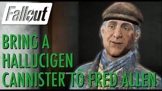 Fallout 4 - Bring a HalluciGen Canister to Fred Allen Misc. Quest